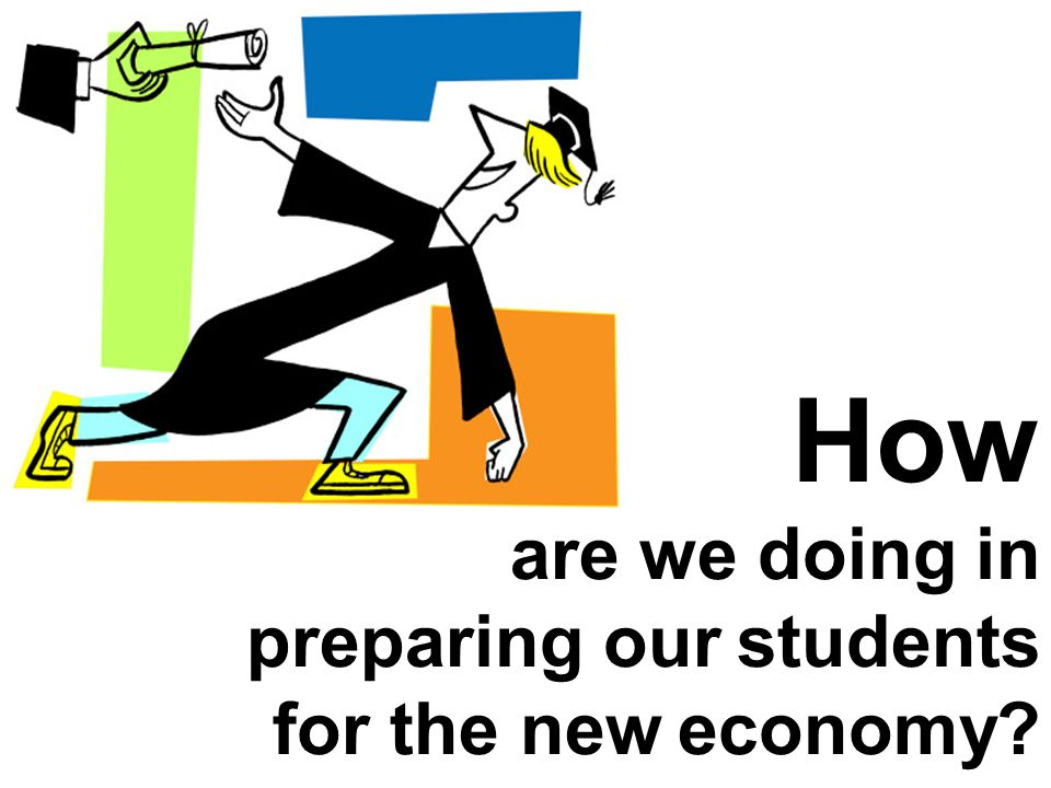 How are we doing in preparing our students for the new economy