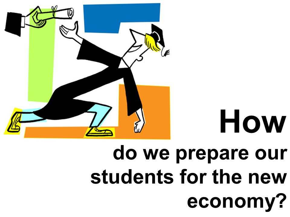 How do we prepare our students for the new economy