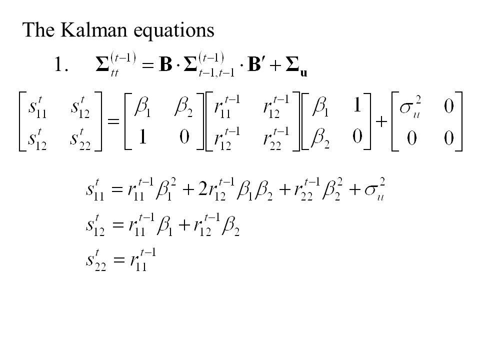 The Kalman equations 1.