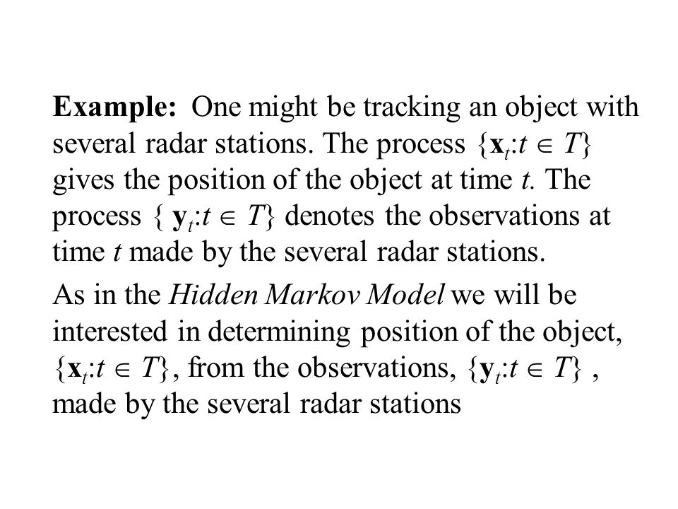 Example: What is observe is the time series Suppose we have an AR(2) time series {u t |t T} and {v t |t T} are white noise time series with standard deviations u and v.