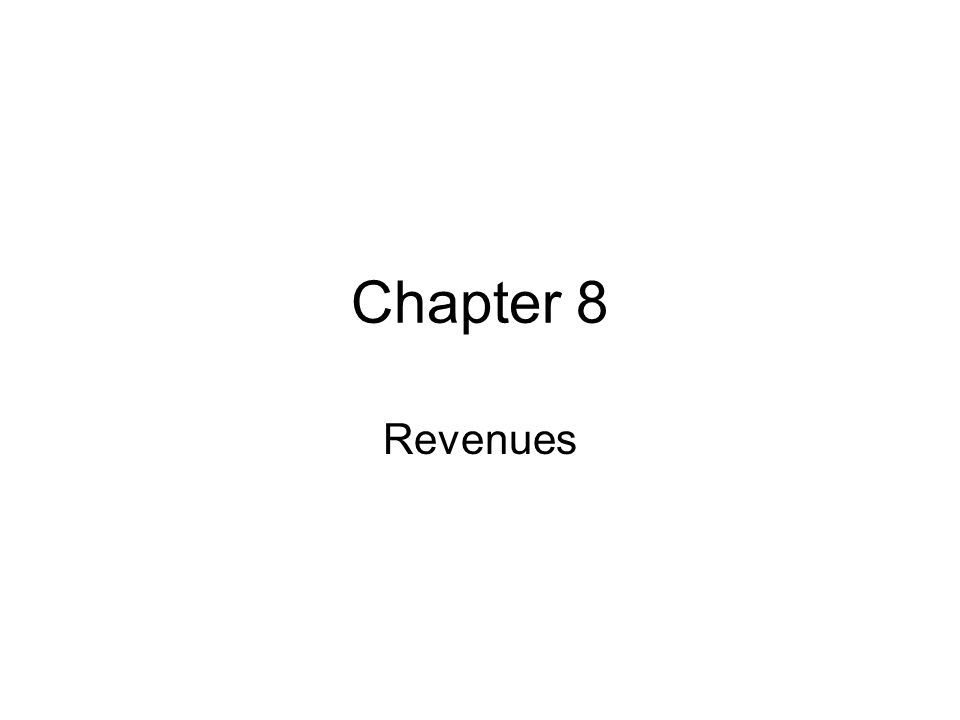 Chapter 8 Revenues