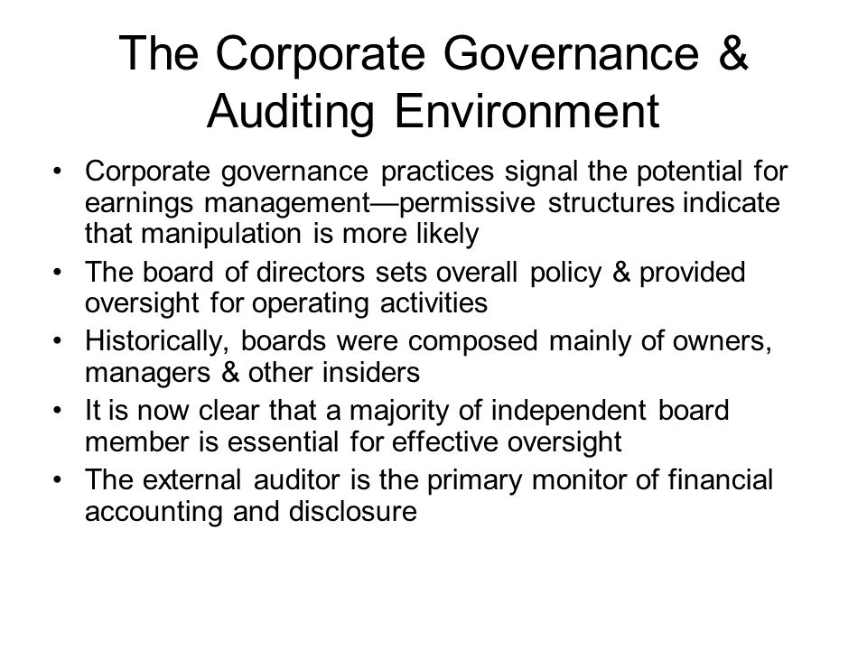 The Corporate Governance & Auditing Environment Corporate governance practices signal the potential for earnings managementpermissive structures indic