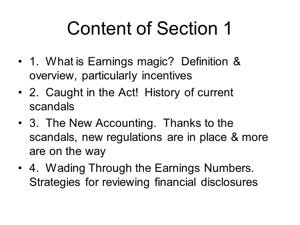 Detecting Earnings Magic Standard Financial Analysis (including ratios & other quantitative analysis Industry analysis (e.g., occupancy rates are important to hotels) Detailed accounting analysis (found in notes, proxy statements, etc) Importance of multi-period analysis