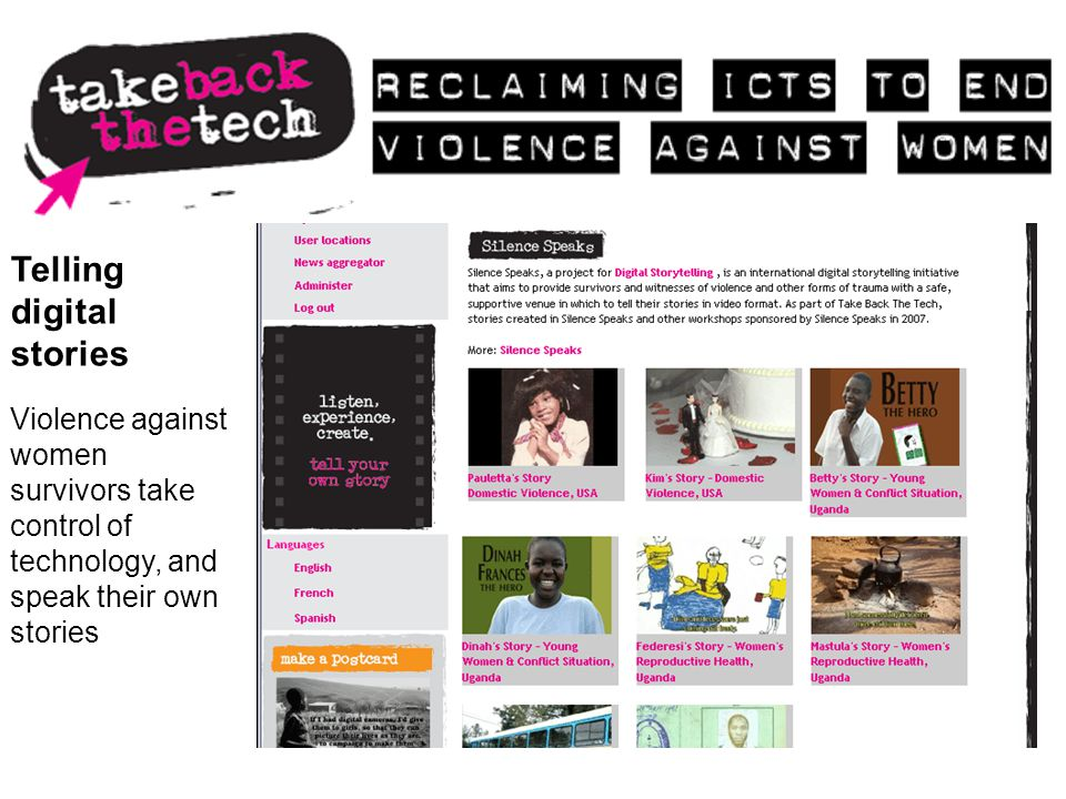 Telling digital stories Violence against women survivors take control of technology, and speak their own stories