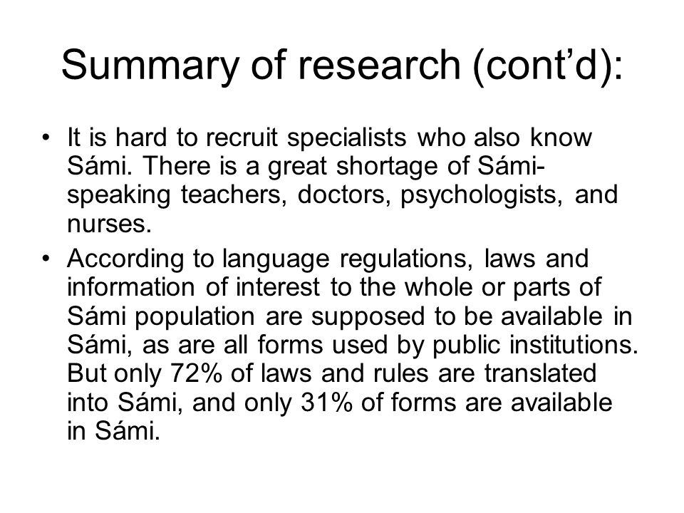 Summary of research (contd): It is hard to recruit specialists who also know Sámi.