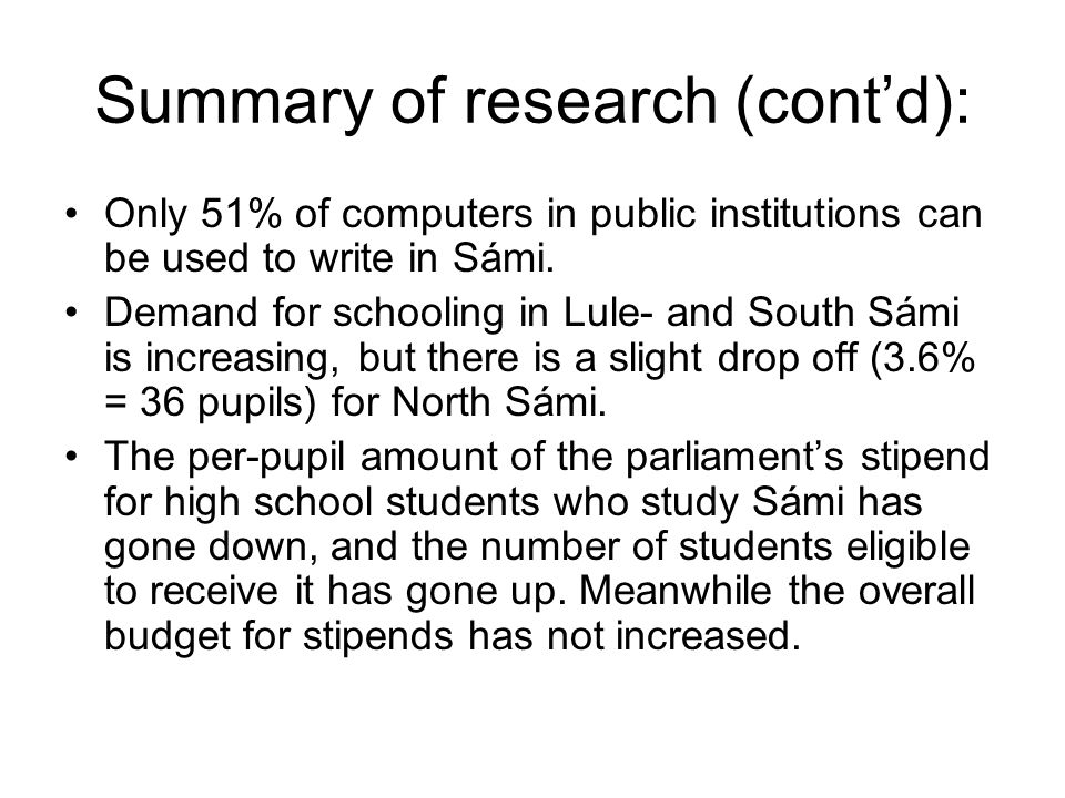 Summary of research (contd): Only 51% of computers in public institutions can be used to write in Sámi.