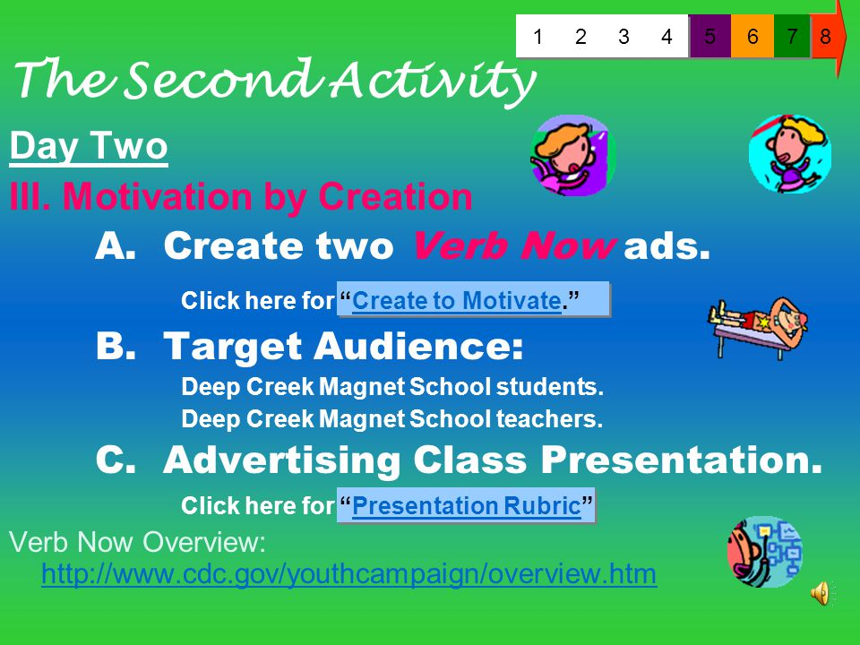 The Student Activity 8 1 1 2 2 3 3 5 5 6 6 7 7 4 4 The VERB campaign encourages young people ages 9–13 (tweens) years to be physically active every da