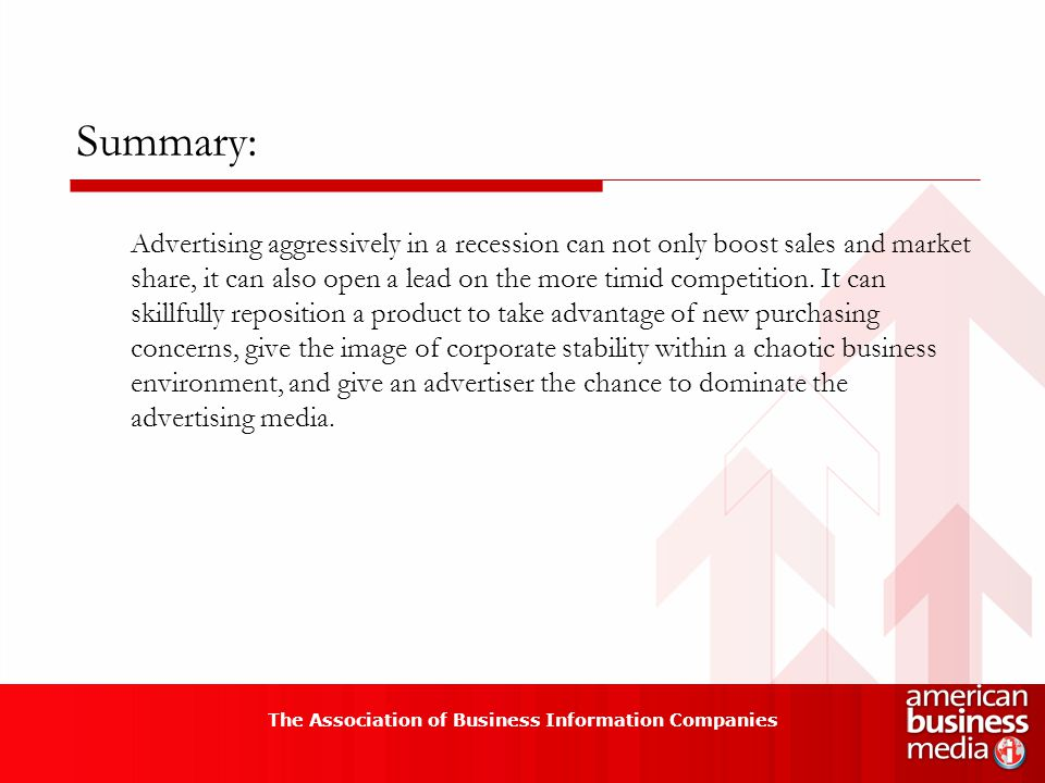 Summary: Advertising aggressively in a recession can not only boost sales and market share, it can also open a lead on the more timid competition.