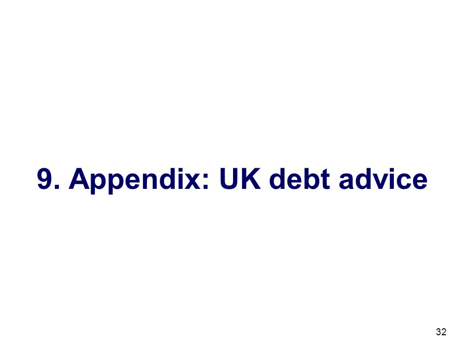 32 9. Appendix: UK debt advice
