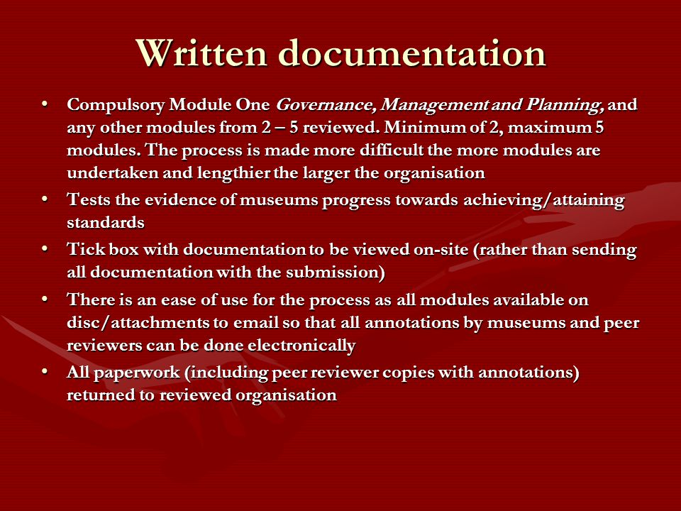 Written documentation Compulsory Module One Governance, Management and Planning, and any other modules from 2 – 5 reviewed.