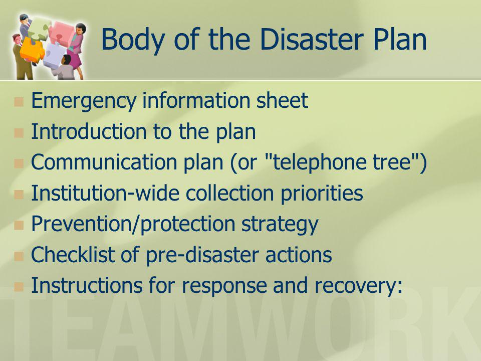 Body of the Disaster Plan Emergency information sheet Introduction to the plan Communication plan (or