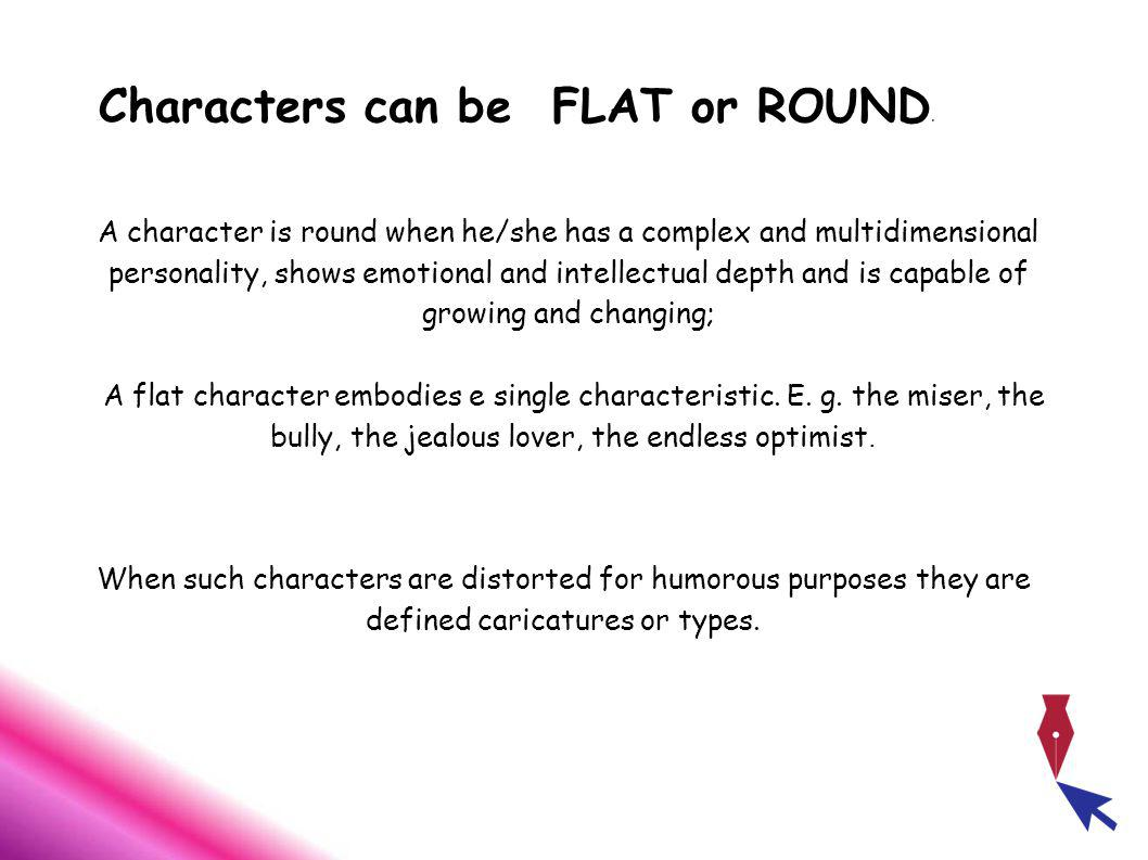 Characters can be FLAT or ROUND.