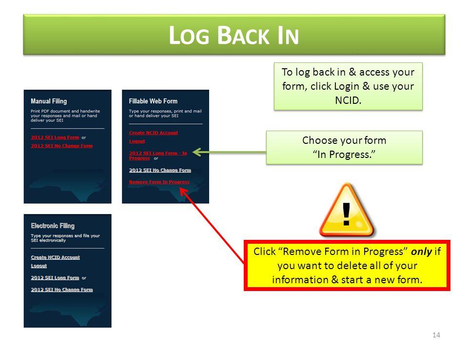 L OG B ACK I N To log back in & access your form, click Login & use your NCID.