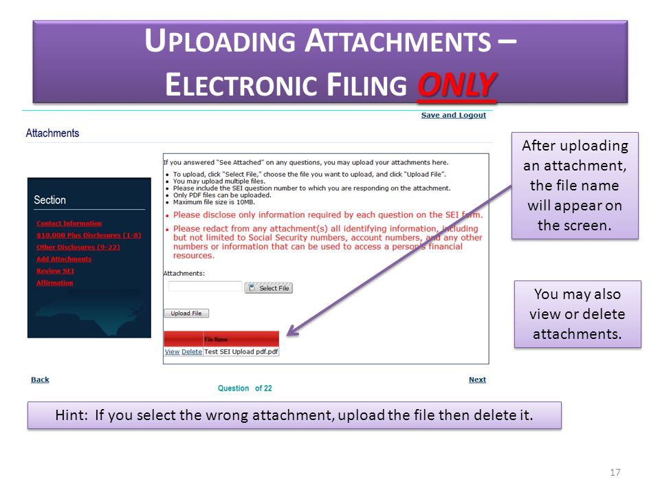 ONLY U PLOADING A TTACHMENTS – E LECTRONIC F ILING ONLY After uploading an attachment, the file name will appear on the screen. Hint: If you select th