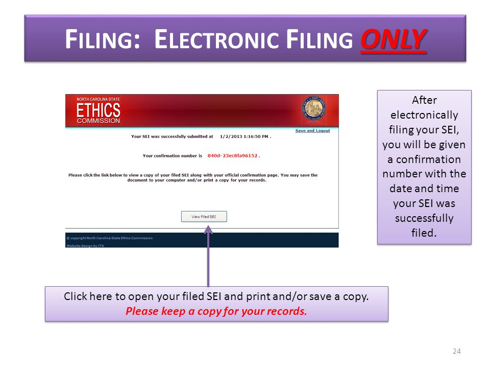 ONLY F ILING : E LECTRONIC F ILING ONLY After electronically filing your SEI, you will be given a confirmation number with the date and time your SEI