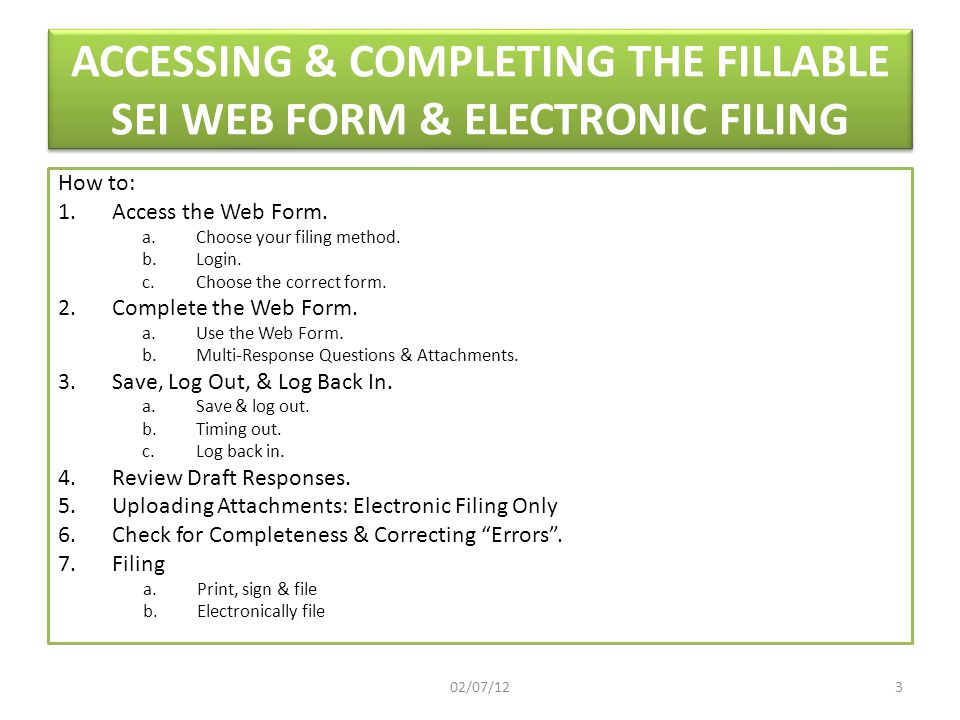 ACCESSING & COMPLETING THE FILLABLE SEI WEB FORM & ELECTRONIC FILING How to: 1.Access the Web Form.