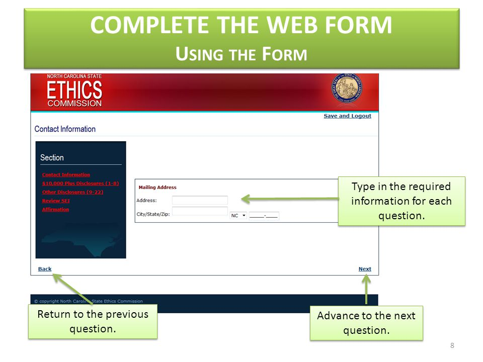 COMPLETE THE WEB FORM U SING THE F ORM Type in the required information for each question.