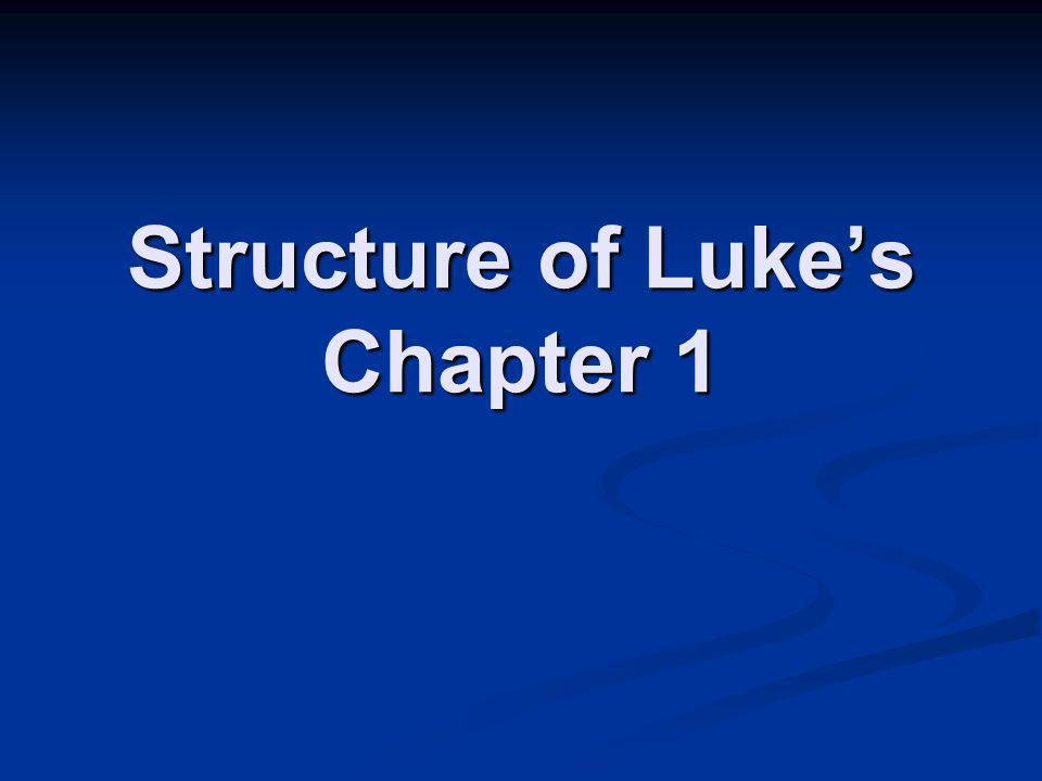 Structure of Lukes Chapter 1