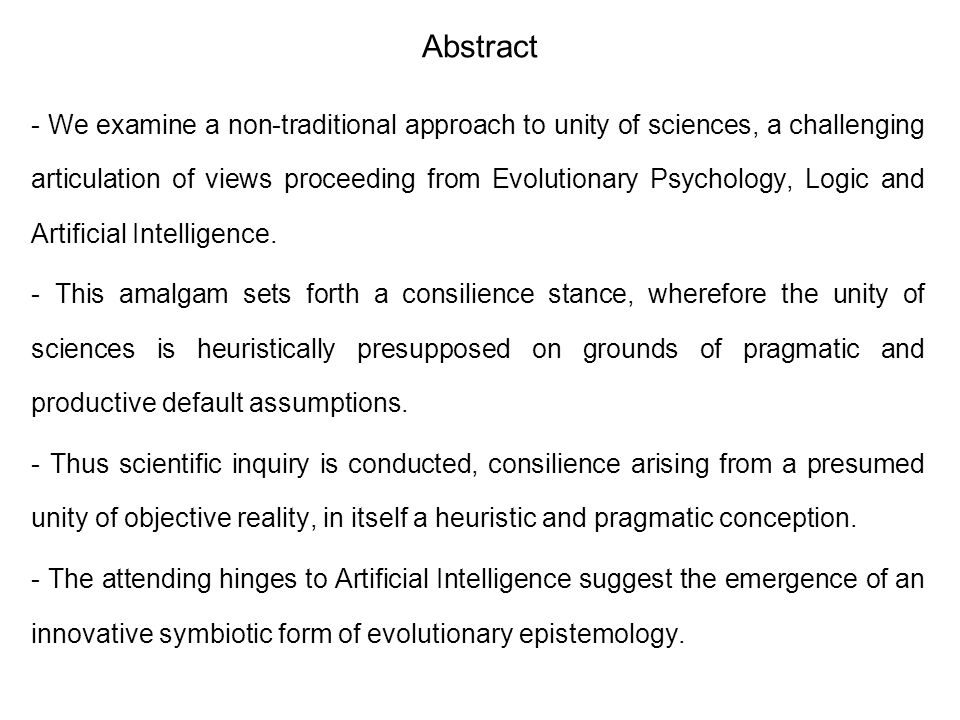 Abstract - We examine a non-traditional approach to unity of sciences, a challenging articulation of views proceeding from Evolutionary Psychology, Lo