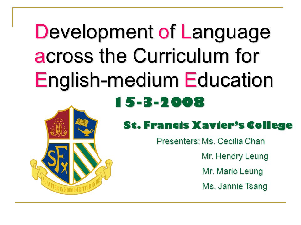 Development of Language across the Curriculum for English-medium Education Development of Language across the Curriculum for English-medium Education15-3-2008 St.