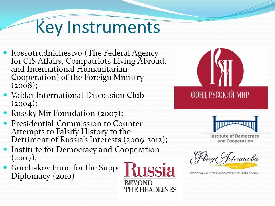 Key Instruments Rossotrudnichestvo (The Federal Agency for CIS Affairs, Compatriots Living Abroad, and International Humanitarian Cooperation) of the