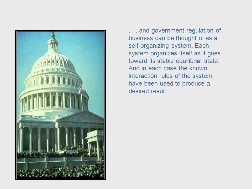 ... the school with its teachers and students... Regulation of Business by Government, cont.