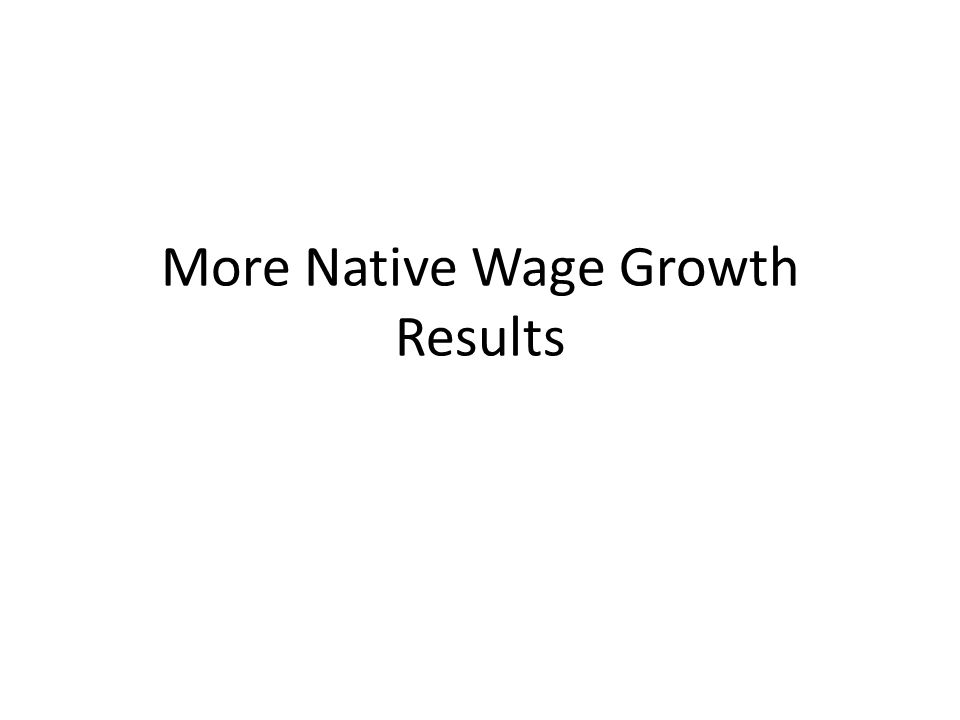 More Native Wage Growth Results