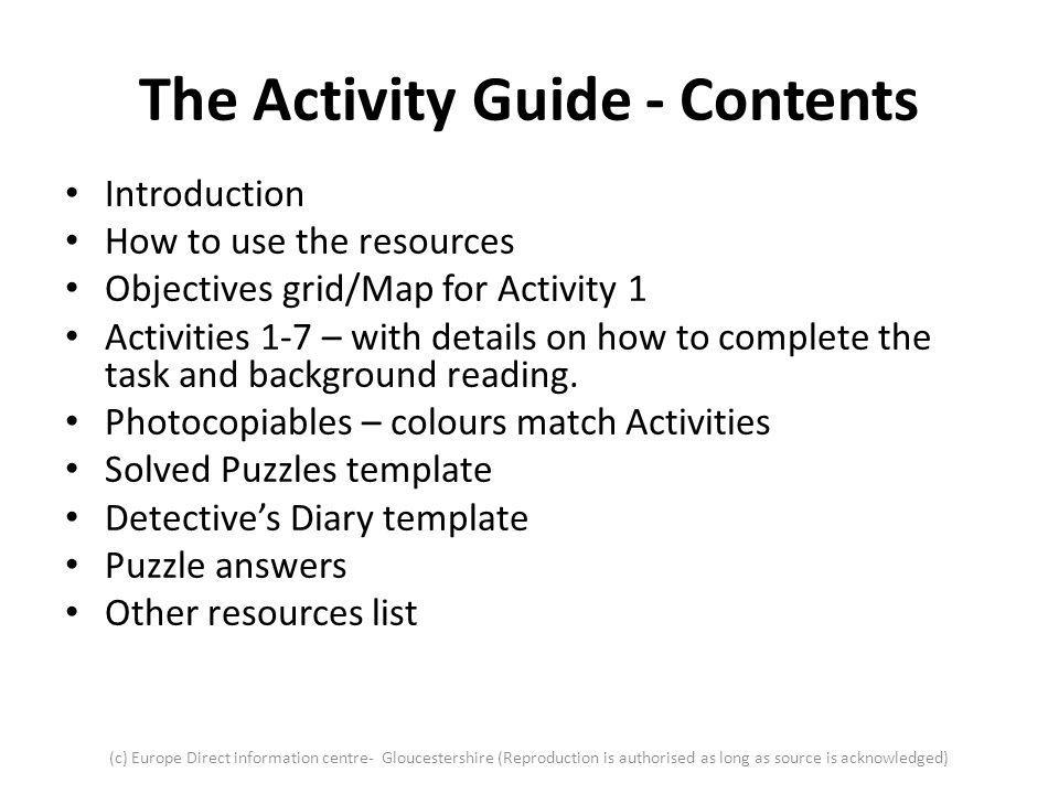Completing each activity Preparation: Each activity requires some photocopying and a few resources – detailed in the Activity Guide.