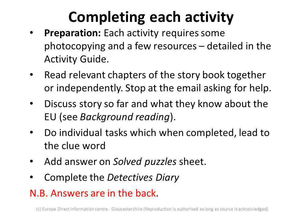 Completing each activity Preparation: Each activity requires some photocopying and a few resources – detailed in the Activity Guide. Read relevant cha