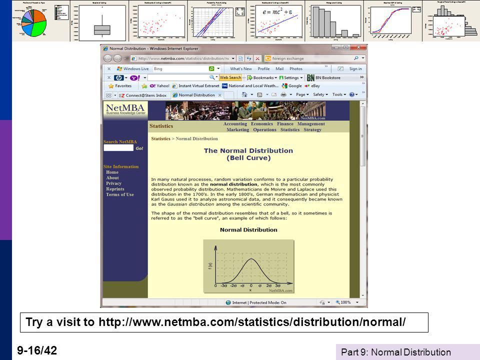 Part 9: Normal Distribution 9-16/42 Try a visit to http://www.netmba.com/statistics/distribution/normal/