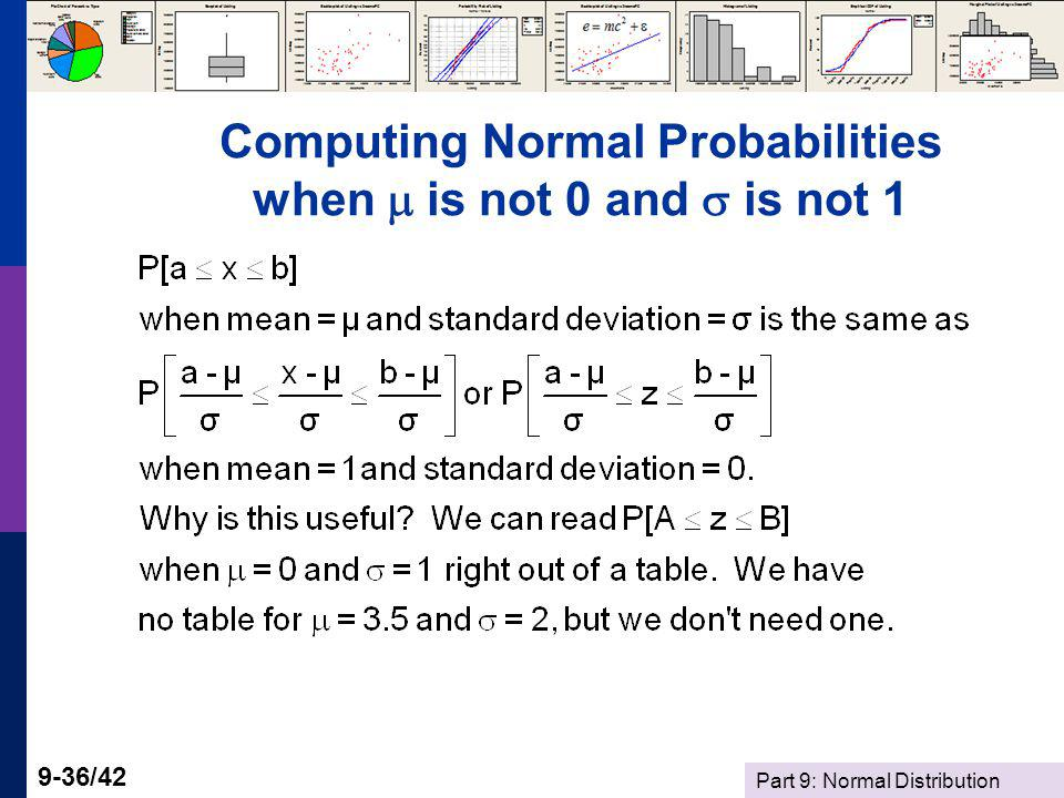 Part 9: Normal Distribution 9-36/42 Computing Normal Probabilities when is not 0 and is not 1