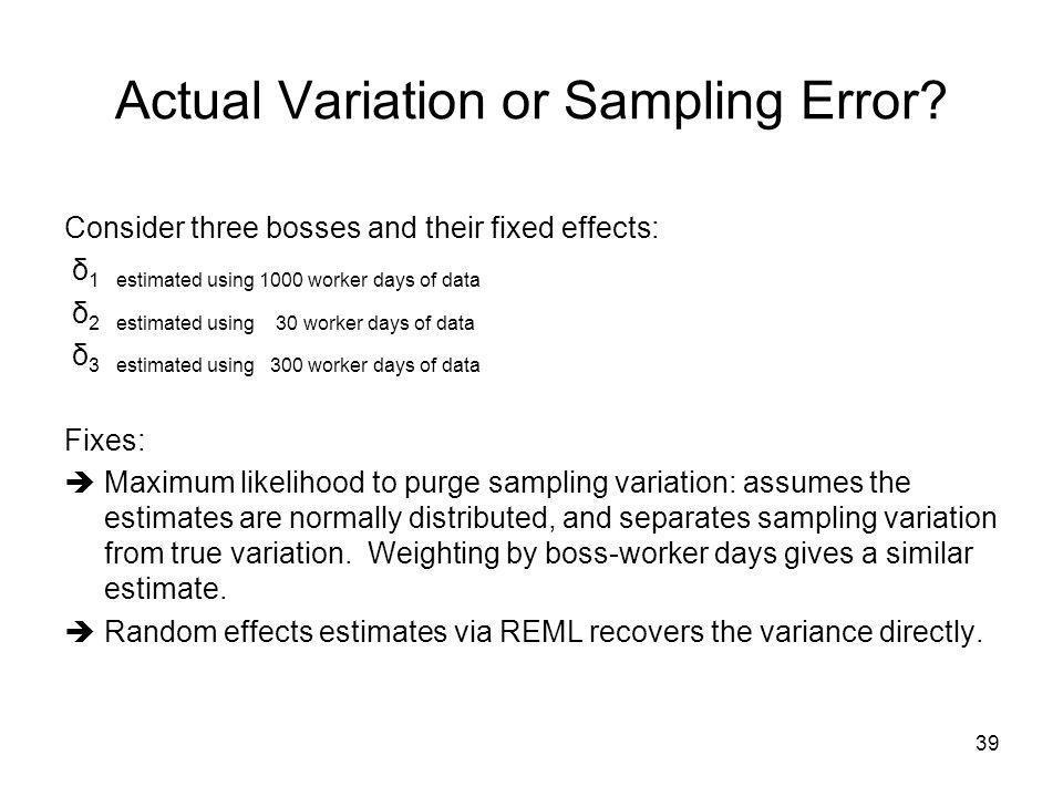 Actual Variation or Sampling Error.