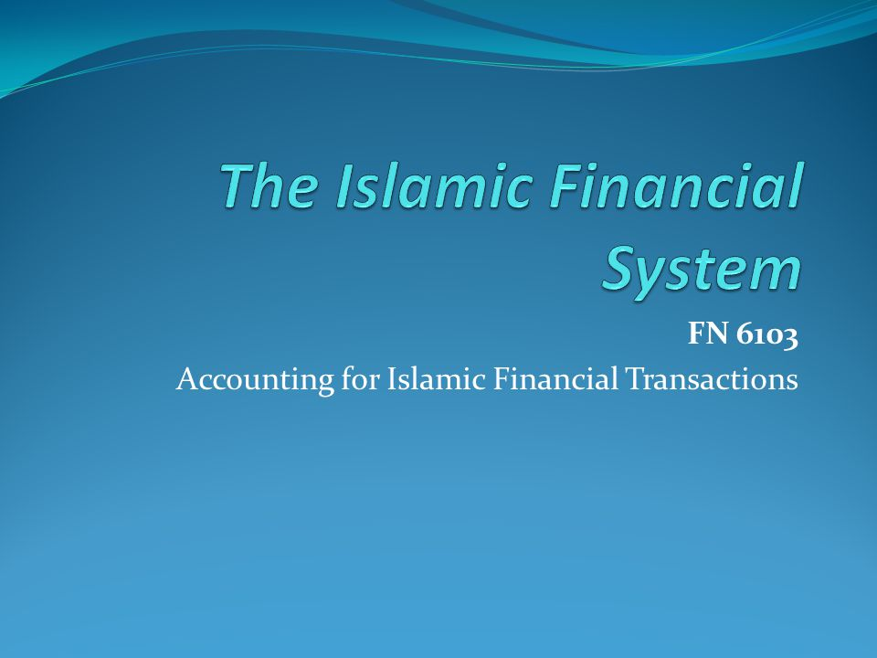 FN 6103 Accounting for Islamic Financial Transactions