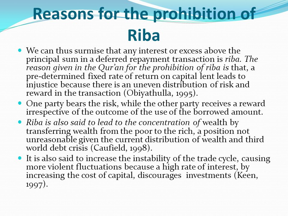 Reasons for the prohibition of Riba We can thus surmise that any interest or excess above the principal sum in a deferred repayment transaction is rib
