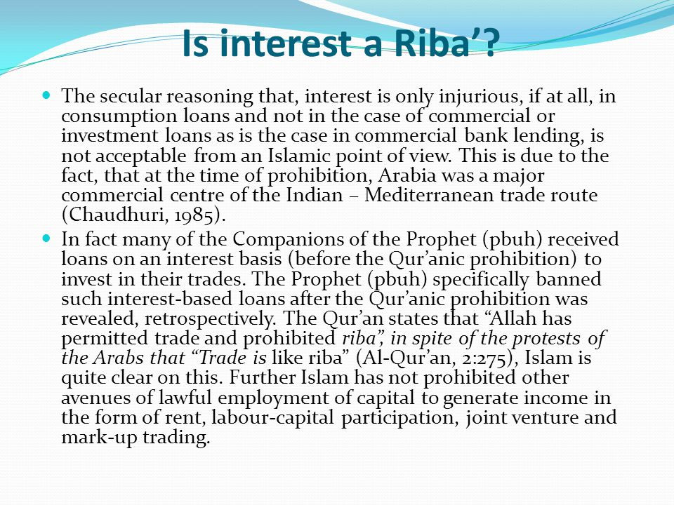 Is interest a Riba? The secular reasoning that, interest is only injurious, if at all, in consumption loans and not in the case of commercial or inves