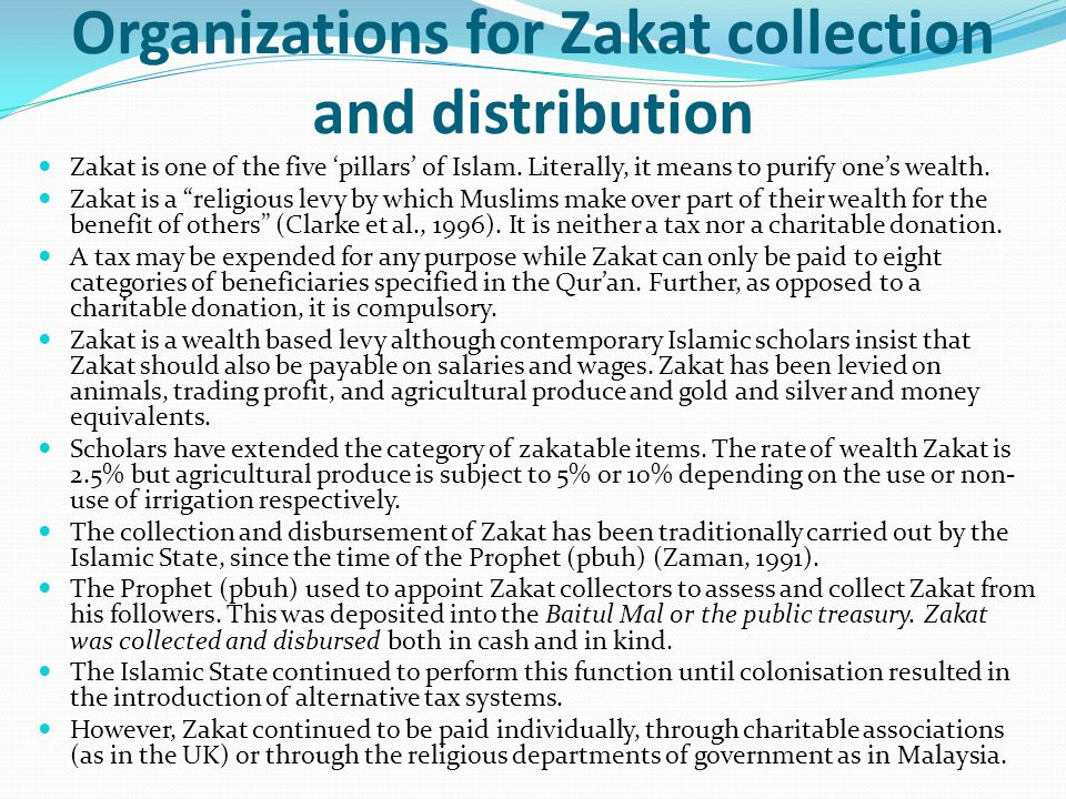 Organizations for Zakat collection and distribution Zakat is one of the five pillars of Islam. Literally, it means to purify ones wealth. Zakat is a r