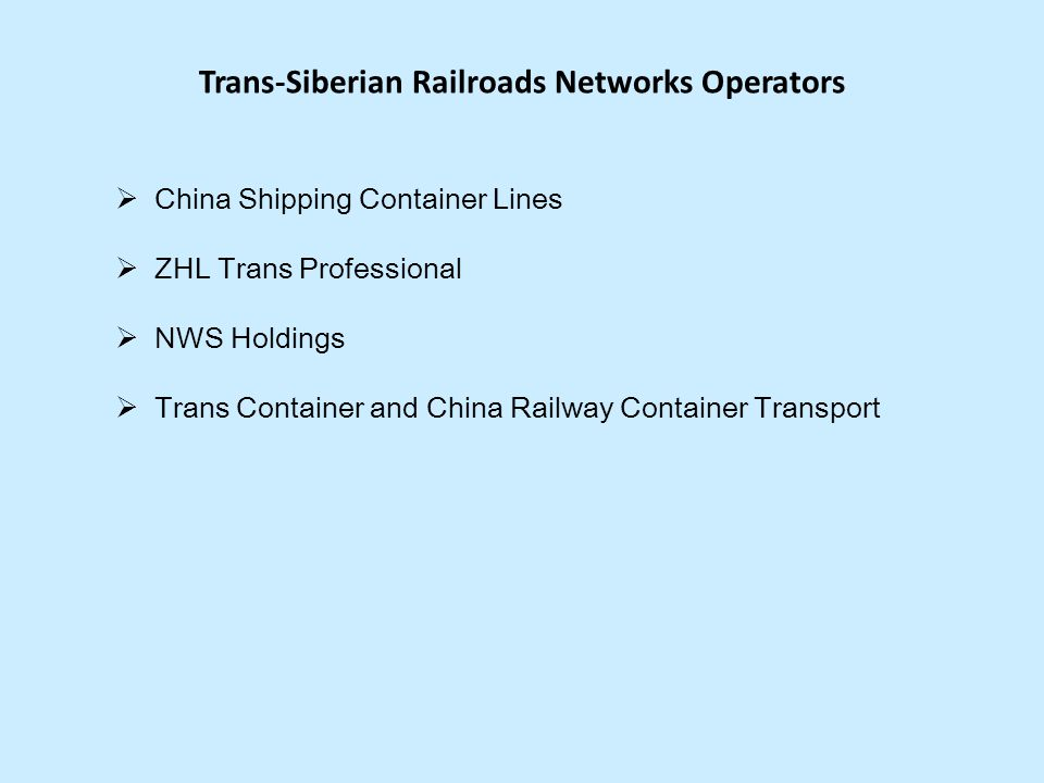 Trans-Siberian Railroads Networks Operators China Shipping Container Lines ZHL Trans Professional NWS Holdings Trans Container and China Railway Conta