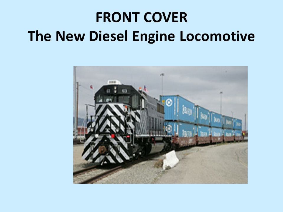 FRONT COVER The New Diesel Engine Locomotive