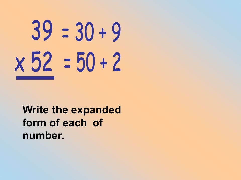 Write the expanded form of each of number.