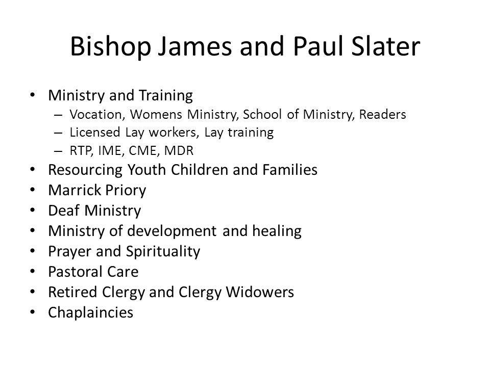 Bishop James and Paul Slater Ministry and Training – Vocation, Womens Ministry, School of Ministry, Readers – Licensed Lay workers, Lay training – RTP