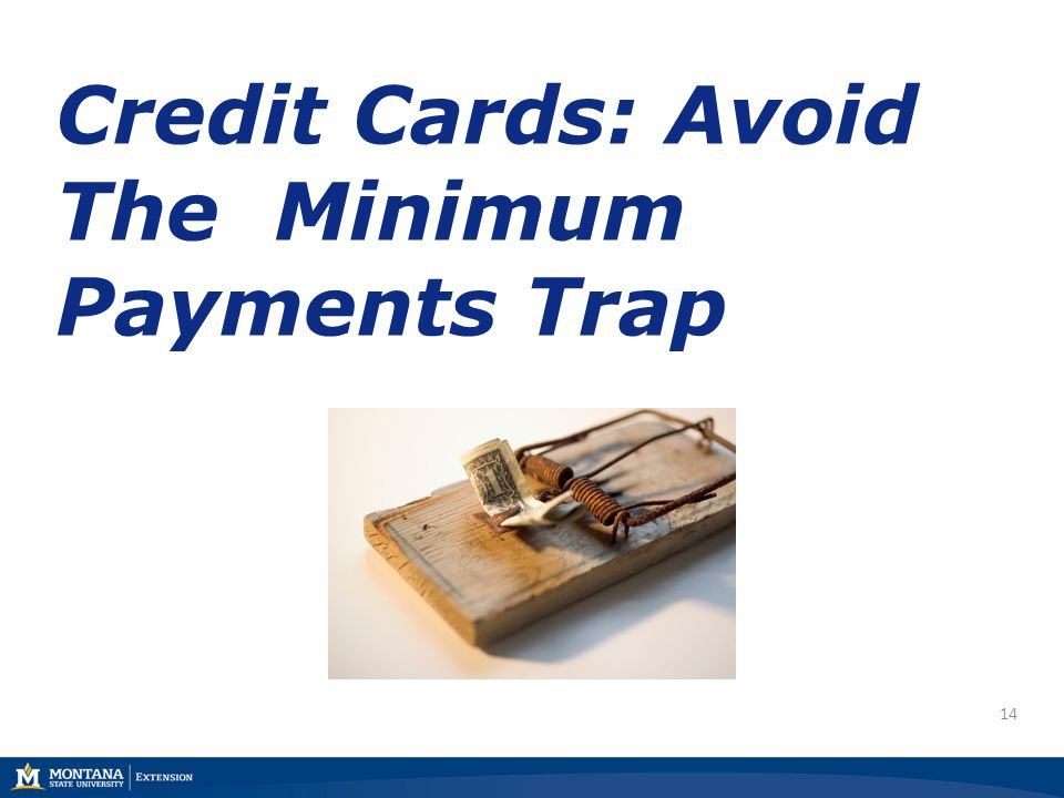 14 Credit Cards: Avoid The Minimum Payments Trap