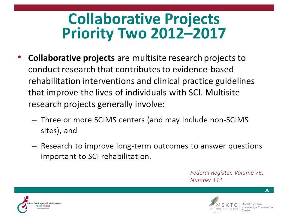 36 Collaborative Projects Priority Two 2012–2017 Collaborative projects are multisite research projects to conduct research that contributes to eviden