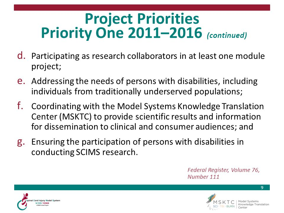9 Project Priorities Priority One 2011–2016 (continued) d. Participating as research collaborators in at least one module project; e. Addressing the n