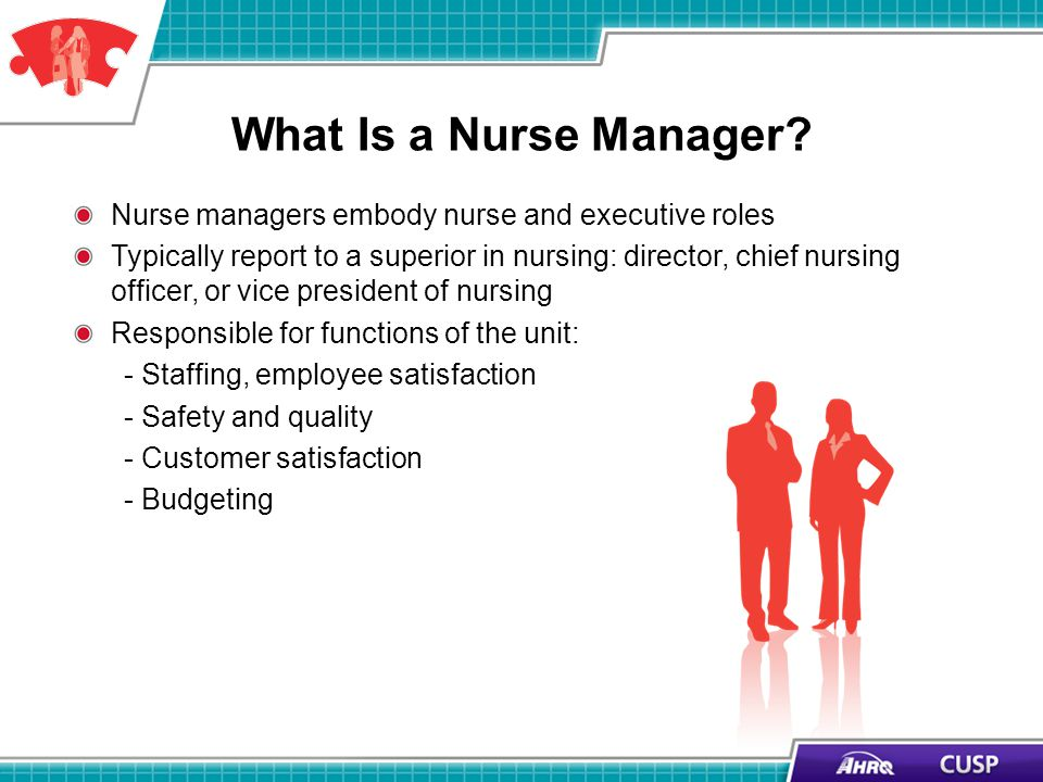 What Is a Nurse Manager? Nurse managers embody nurse and executive roles Typically report to a superior in nursing: director, chief nursing officer, o