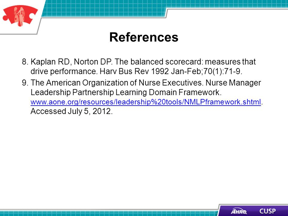 References 8. Kaplan RD, Norton DP. The balanced scorecard: measures that drive performance.