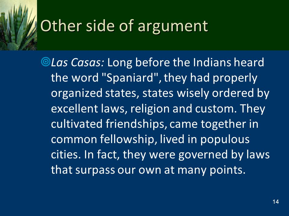 Other side of argument Las Casas: Long before the Indians heard the word