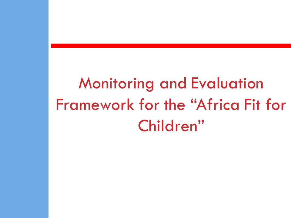 Monitoring and Evaluation Framework for the Africa Fit for Children
