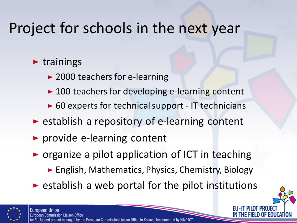 Project for schools in the next year trainings 2000 teachers for e-learning 100 teachers for developing e-learning content 60 experts for technical su