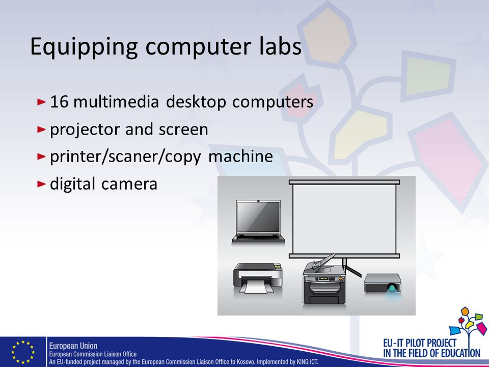 Equipping computer labs 16 multimedia desktop computers projector and screen printer/scaner/copy machine digital camera