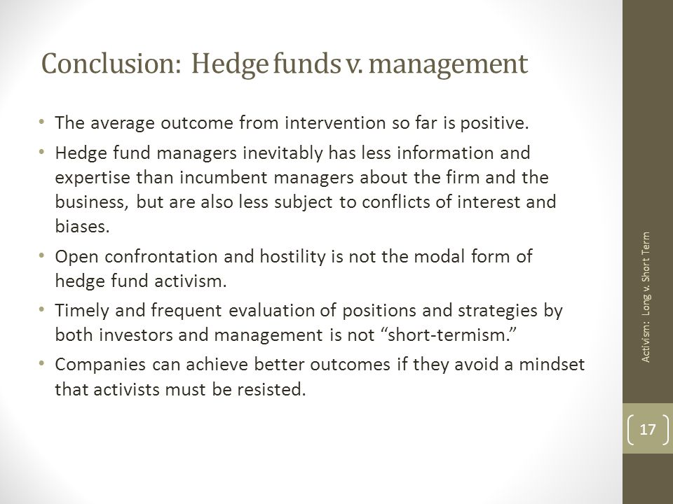 Conclusion: Hedge funds v. management The average outcome from intervention so far is positive.